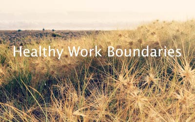 Title Image for Healthy Work boundaries
